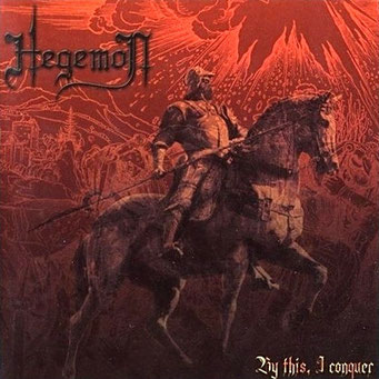 """HEGEMON-""""By This I Conquer"""""""