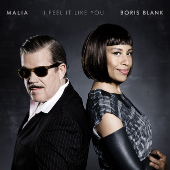 "Malia & Boris Blank ""I feel it like you"""