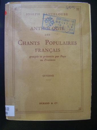 Anthologie des chants populaires français ; Joseph Canteloube ; Durand ed. Paris. 1951.