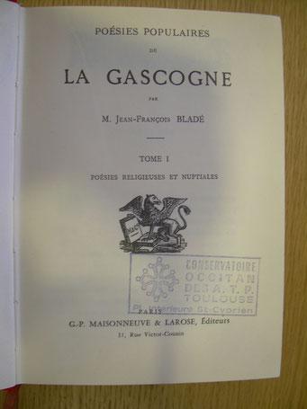 Poésies populaires de la Gascogne tome III, chansons de danses ; Jean-François Bladé ; ed. Moissonneuve & Larose ; Paris 1881.