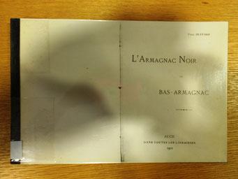 L'Armagnac noir ou Bas Armagnac ; Paul Duffard ; Auch 1902.