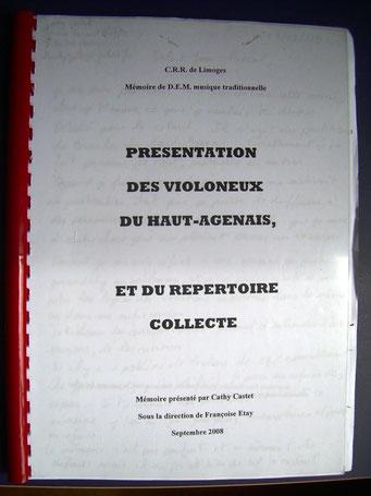 Présentation des violoneux du Haut-agenais et du répertoire collecté ; Mémoire de DEM ; Cathy Castet sous la direction de Françoise Etay 2008.