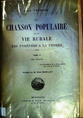 Chansons populaires des Pyrénées à la Vendée 2 vol. ; Sylvain Trébucq ; Bordeaux 1912.