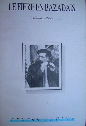 Le fifre en Bazadais ; Lothaire Mabru ; Centre Lapios / cahier du bazadais 1990.