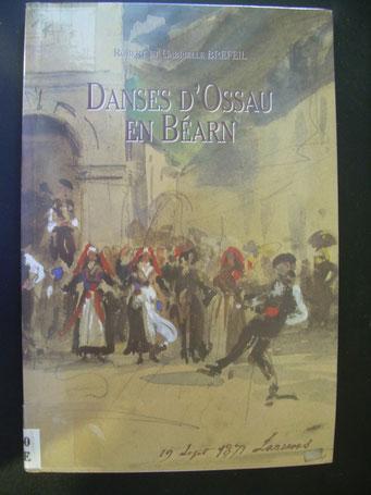 Danses d'Ossau en Béarn ; Robert et Gabrielle Bréfeil ; 1995.