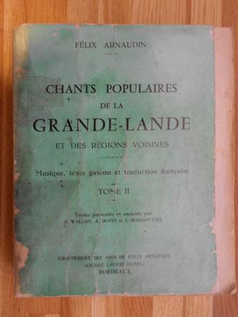 Chants populaires de la Grande-Lande vol 1 et 2 ; Félix Arnaudin ; anthologie de L. Mabru / J. Boisgontier ; PNRLG / ed. Confluences 1995.