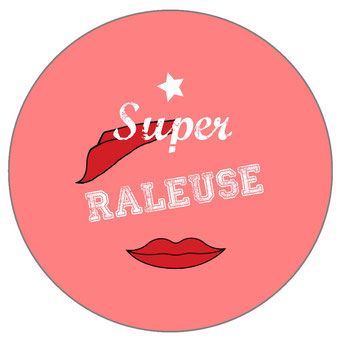 Badge super râleuse