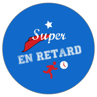 Badge super en retard