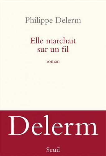 Philippe Delerm - Elle marchait sur un fil