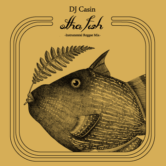 DJ CASIN otha fish -Instrumental Reggae Mix-