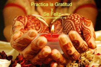La práctica de la gratitud - Practica la gratitud y se feliz  aprende sobre Dios y abrirás la puerta de tu provisión de armonía -prosperidaduniversal.org