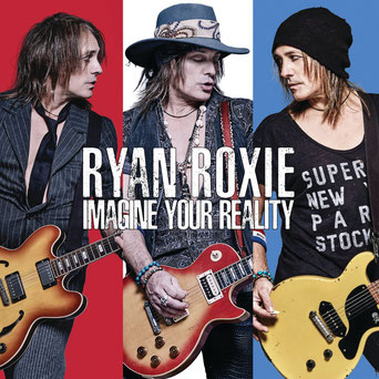 Ryan Roxie, Look Me In The Eye,  solo album, Imagine Your Reality,  Big Rock Show, God Put a Smile on Your Face, Me Generation, To Live and Die in L.A. , Over and Done, Alice Cooper