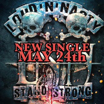 Loud 'N' Nasty, Stand Strong, Perris Records, New Single, Hard Rock, Sleaze Metal, News Rockers And Other Animals, Rock News, Rock Magazine, Rock Webzine, rock news, sleaze rock, glam rock, hair metal, heavy metal