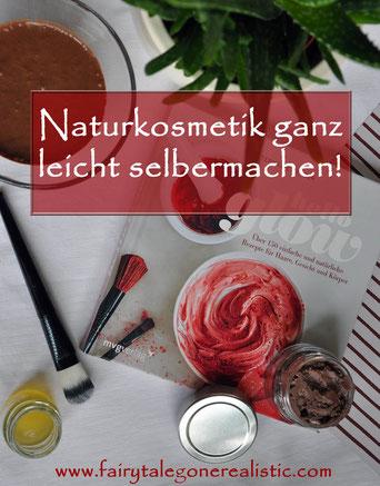 Naturkosmetik selbermachen DIYKosmetik Buchrezension Hello Glow Lifestylebolg Fairy Tale Gone Realistic