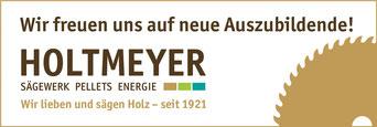 Heinrich Holtmeyer & Sohn Sägewerk und Holzhandlung GmbH, AZUBI gesucht