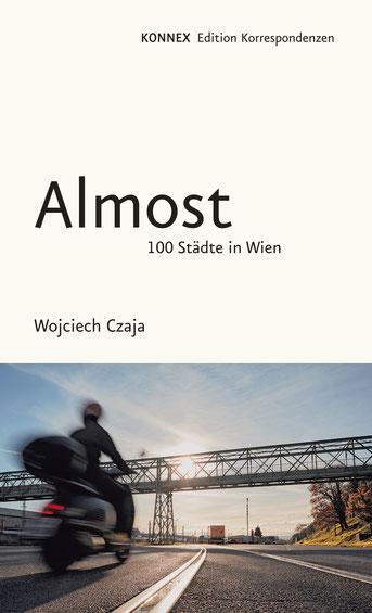 Das Bild zeigt das Cover von Almost von Wojciech Czaja mit einer Straße in Froschperspektive.