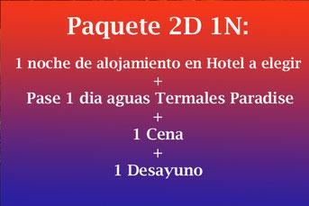 Paquete 2D 1N Aguas Termales Paradise