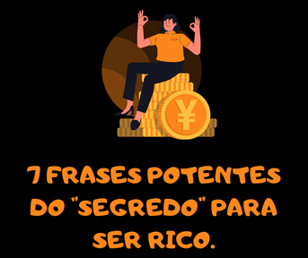 "10 frases potentes do ""segredo"" para ser rico."