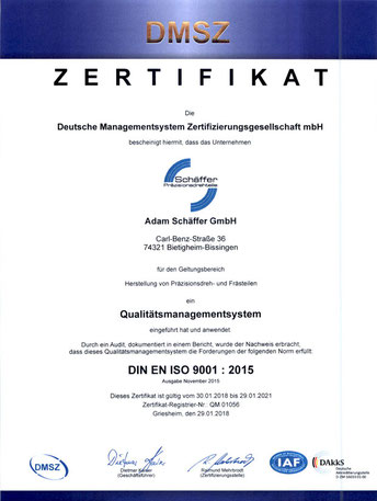 Schäffer Präzisionsdrehteile wendet ein Qualitätsmanagementsystem nach DIN EN ISO 9001 : 2015 an.