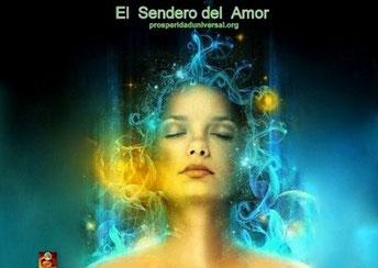 EL SENDERO DEL AMOR, LA VIBRACIÓN DEL AMOR, ACTIVA EL DESPERTAR ESPIRITUAL - PROSPERIDAD UNIVERSAL