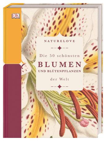 Naturelove - Die 50 schönsten Blumen und Blütenpflanzen der Welt von Michael Scott