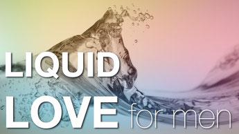 Liquid Love for men