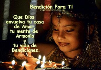 BENDICIÓN PARA TI - PROSPERIDAD UNIVERSAL- Que Dios envuelva tu casa de Amor, tu vida de Armonía y tu vida de Bendiciones.