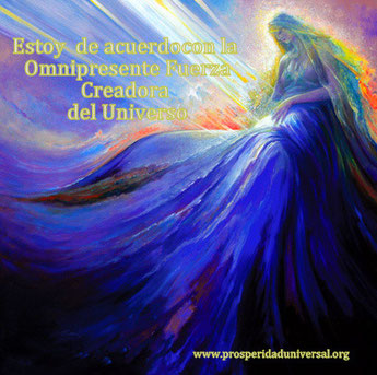 ESTOY DE ACUERDO CON LA OMNIPOTENTE FUERZA CREADORA DEL UNIVERSO