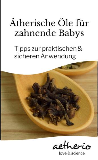 welche ätherischen öle helfen wenn das baby zahnt - die aromatherapie hält Nelkenknospe, Lavendel und römische Kamille bereit - aetherio.de/journal
