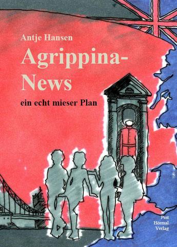 Jugend-Krimi Buchcover: Agrippina-News - ein echt mieser Plan, von Antje Hansen 2017