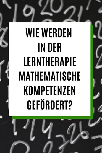 Dyskalkulie: Förderung mathematischer Kompetenzen in der Lerntherapie