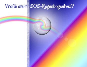 Wofür steht SOS Regenbogenland?