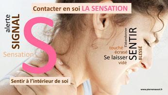 Méthode S.O.S. S1 : sentir à l'intérieur de soi, contacter le malaise en soi