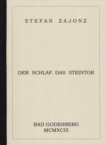 Stefan Zajonz, Der Schlaf & Das Steintor (Musik Ralf Mazura) gedruckt auf Exqusit-, Fabriano- und Japanpaier, Deutpols, 02.11.1999, Bonn-Bad Godesberg