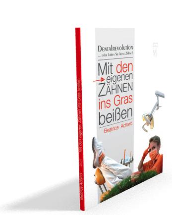 """Cover des Buches """"Mit den eigenen Zähnen ins Gras beißen"""" von Beatrice Achard"""