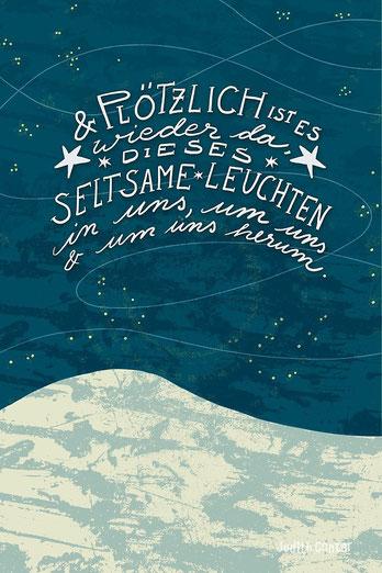 Judith Ganter Bilder und Sprüche - Dieses seltsame Leuchten, in uns, um uns und um uns herum! Weihnachtskarte, Weihnachtsmotiv, Grußkarte, bei Redbubble im Shop