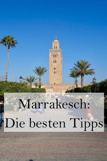 Marrakesch Urlaub: Die besten Sehenswürdigkeiten und Geheimtipps für eine Marokko Reise.