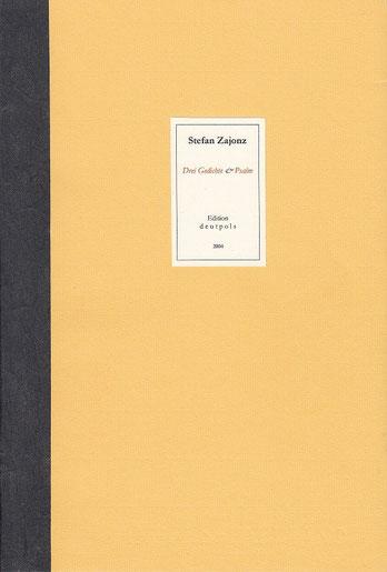 Stefan Zajonz, 3 Gedichte & Psalm / Sonderheft Deutpols / Oktober 2003, gedruckt auf Zeta-Mattpos-Zander-Papier mit Wasserzeichen, Fabriano + Seidenfloie, mit einem Bildfragment von Ralf Mazura