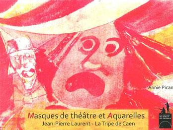 Masques de théâtre et aquarelles de Jean-Pierre Laurent - édition