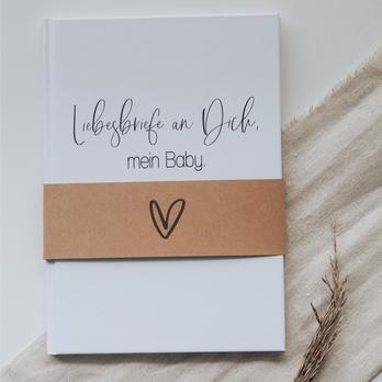 Liebesbriefe an Dich, mein Baby - Babytagebuch
