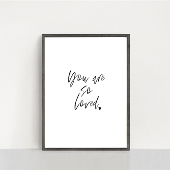 "Poster ""You are so loved"""