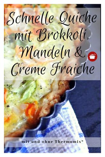 Schnelle Quiche vegetarisch mit Brokkoli, Mandeln & Creme Fraiche  #thermomixrezepte
