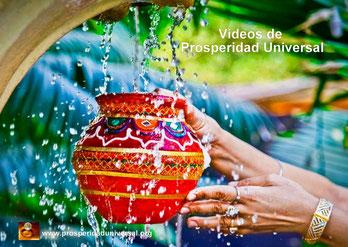 VIDEOS DE PROSPERIDAD UNIVERSAL - ATRAER PROSPERIDAD, RIQUEZA, ABUNDANCIA, DINERO, ÉXITO, AMOR, ORACIONES E INVOCACIONES PODEROSAS, www.prosperidaduniversal.org