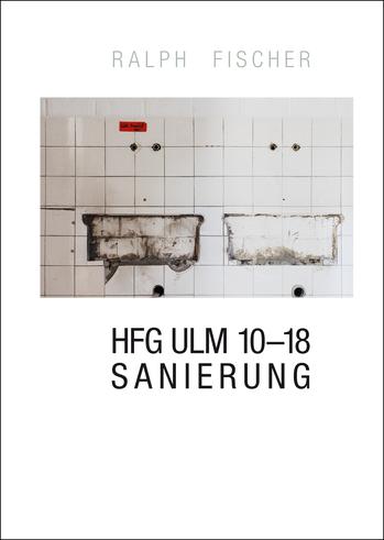 Ralph Fischer Publikationen HfG Ulm 10-18 Sanierung
