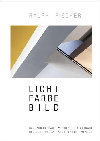 Ralph Fischer Publikationen Licht Farbe Bild Bauhaus Dessau Weissenhof Stuttgart HfG Ulm Pausa