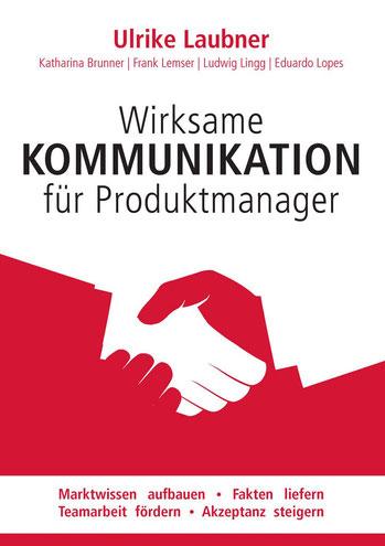 Fachbuch: Wirksame Kommunikation für Produktmanager
