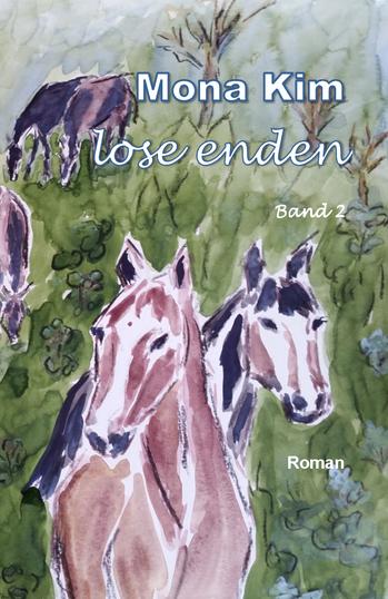 Mona Kim, Lose Enden Band 2, Roman