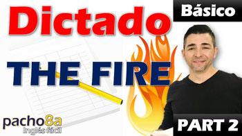 Dictado The fire - parte 2