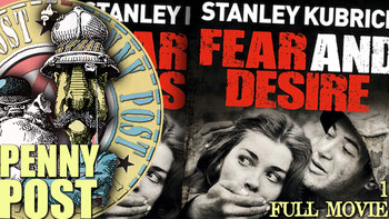 Fear and Desire - Stanley Kubrick full movie - Anarchoflix