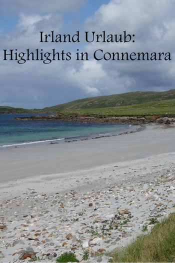 Irland Urlaub: Tipps und Highlights in Connemara